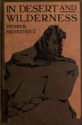 Henryk Sienkiewicz - In Desert and Wilderness