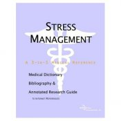 Stress Management - A Medical Dictionary, Bibliography, and Annotated Research Guide to Internet References