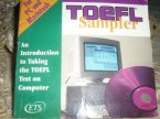 TOEFL Sampler: An Introduction to Taking the TOEFL Test On Computer