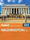 Fodor's Washington, D.C. 2012 (Full-color Travel Guide)