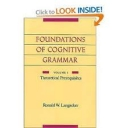 Foundations of Cognitive Grammar Volume I