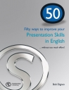50: Fifty Ways to Improve your Presentation Skills in English ...without Too Much Effort!