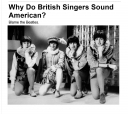 Why Do British Singers Sound American