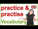 Practice vs practise - Confusing English words