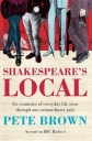 Shakespeare's Local: Six Centuries of History Seen Through One Extraordinary Pub