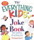 The Everything Kids' Joke Book: Side-Splitting, Rib-Tickling Fun
